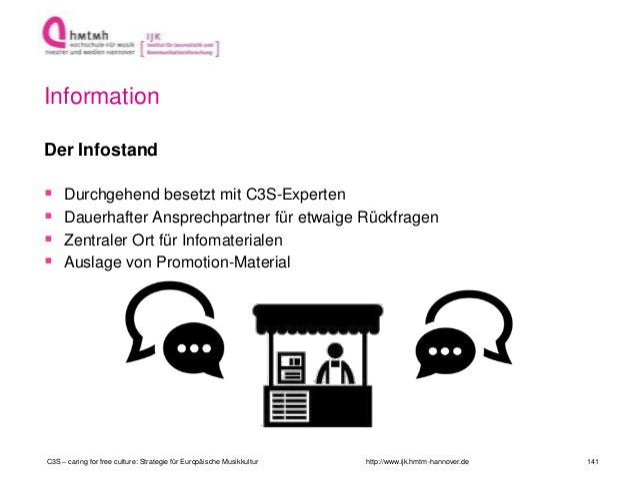 http://www.ijk.hmtm-hannover.de Der Infostand  Durchgehend besetzt mit C3S-Experten  Dauerhafter Ansprechpartner für etw...
