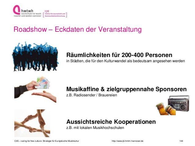 http://www.ijk.hmtm-hannover.de Roadshow – Eckdaten der Veranstaltung Räumlichkeiten für 200-400 Personen in Städten, die ...