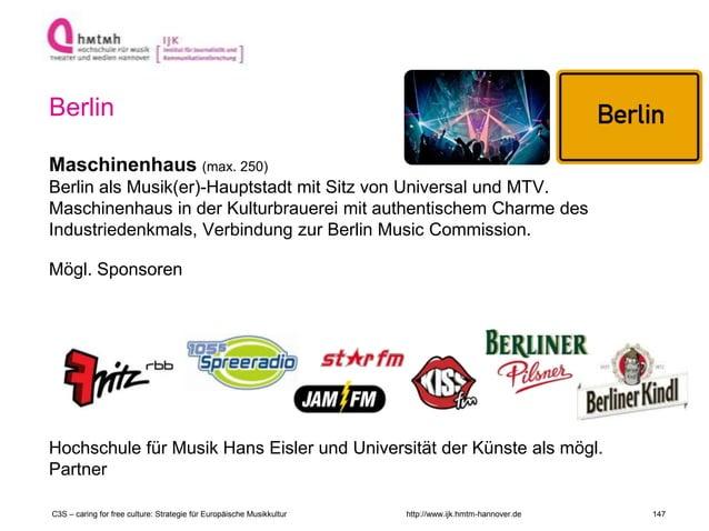 http://www.ijk.hmtm-hannover.de Berlin Maschinenhaus (max. 250) Berlin als Musik(er)-Hauptstadt mit Sitz von Universal und...