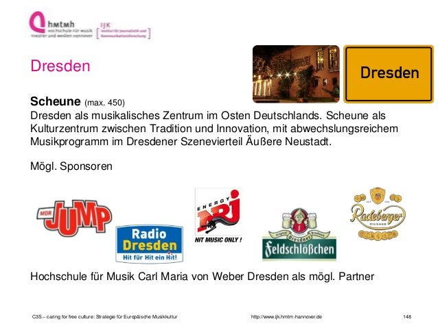 http://www.ijk.hmtm-hannover.de Dresden Scheune (max. 450) Dresden als musikalisches Zentrum im Osten Deutschlands. Scheun...