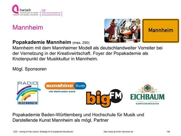http://www.ijk.hmtm-hannover.de Mannheim Popakademie Mannheim (max. 250) Mannheim mit dem Mannheimer Modell als deutschlan...