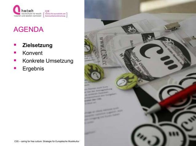 http://www.ijk.hmtm-hannover.deC3S – caring for free culture: Strategie für Europäische Musikkultur AGENDA  Zielsetzung ...