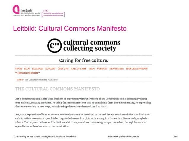 http://www.ijk.hmtm-hannover.de Leitbild: Cultural Commons Manifesto C3S – caring for free culture: Strategie für Europäis...
