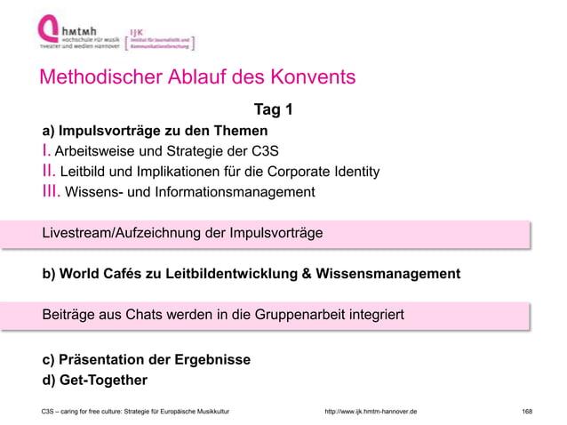 http://www.ijk.hmtm-hannover.de Methodischer Ablauf des Konvents Tag 1 a) Impulsvorträge zu den Themen I. Arbeitsweise und...
