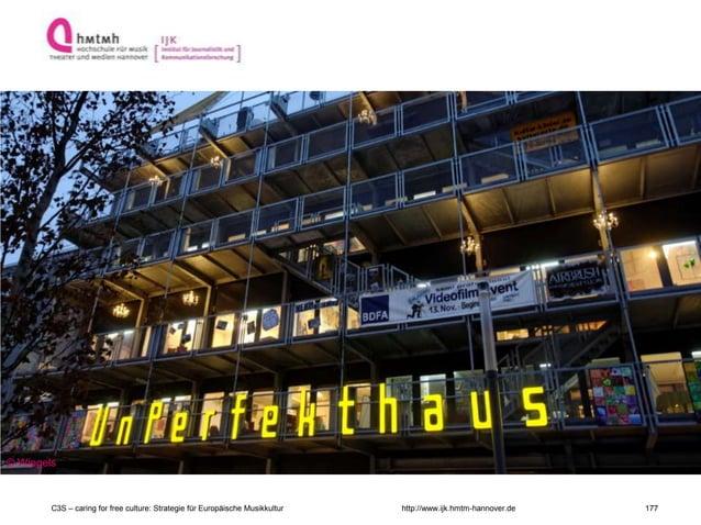 http://www.ijk.hmtm-hannover.de © Wiegels C3S – caring for free culture: Strategie für Europäische Musikkultur 177