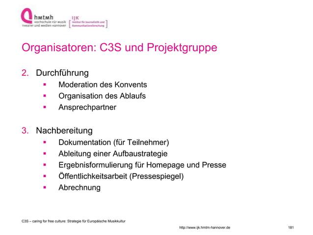 http://www.ijk.hmtm-hannover.de Organisatoren: C3S und Projektgruppe 2. Durchführung  Moderation des Konvents  Organisat...