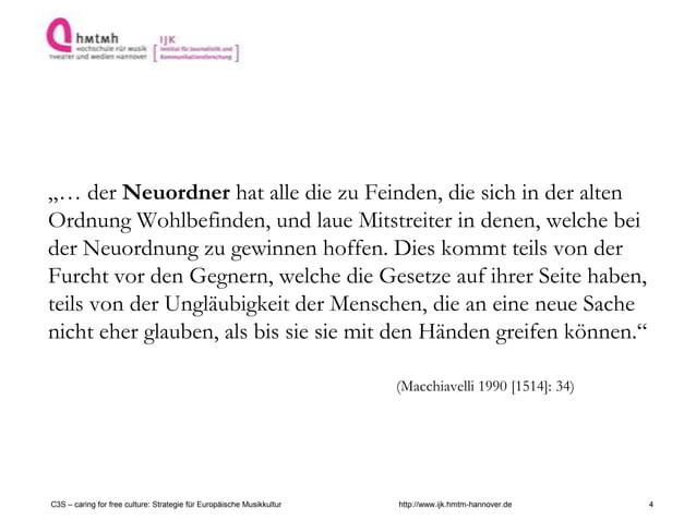 """http://www.ijk.hmtm-hannover.deC3S – caring for free culture: Strategie für Europäische Musikkultur """"… der Neuordner hat a..."""