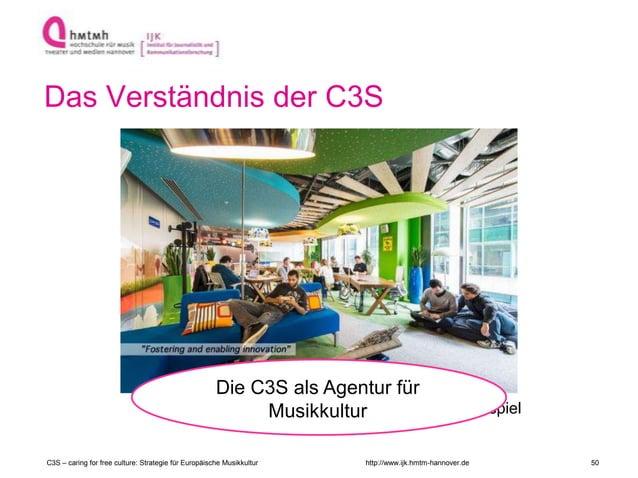 http://www.ijk.hmtm-hannover.de Das Verständnis der C3S Google Innovation-Lab als Beispiel Die C3S als Agentur für Musikku...