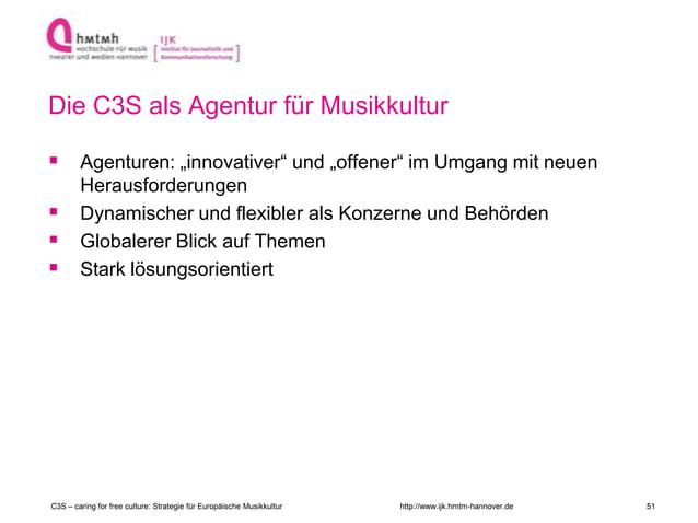 """http://www.ijk.hmtm-hannover.de Die C3S als Agentur für Musikkultur  Agenturen: """"innovativer"""" und """"offener"""" im Umgang mit..."""