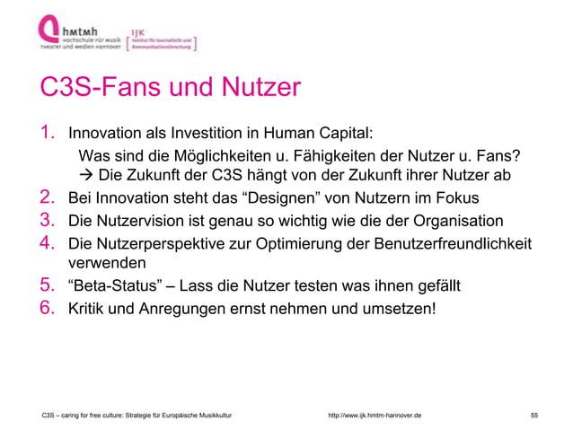http://www.ijk.hmtm-hannover.de C3S-Fans und Nutzer 1. Innovation als Investition in Human Capital: Was sind die Möglichke...