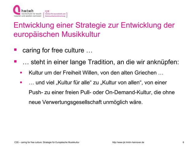 http://www.ijk.hmtm-hannover.de Entwicklung einer Strategie zur Entwicklung der europäischen Musikkultur  caring for free...