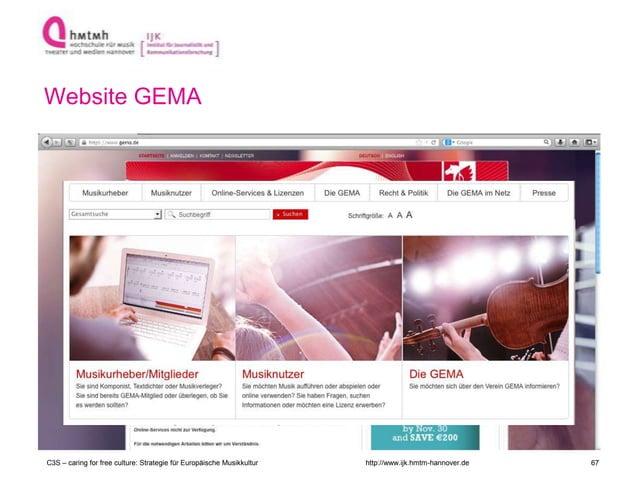 http://www.ijk.hmtm-hannover.de Website GEMA C3S – caring for free culture: Strategie für Europäische Musikkultur 67