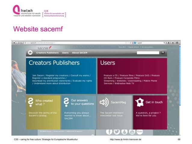 http://www.ijk.hmtm-hannover.de Website sacemf C3S – caring for free culture: Strategie für Europäische Musikkultur 68