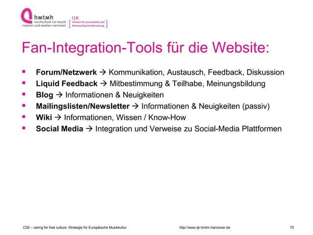 http://www.ijk.hmtm-hannover.de Fan-Integration-Tools für die Website:  Forum/Netzwerk  Kommunikation, Austausch, Feedba...