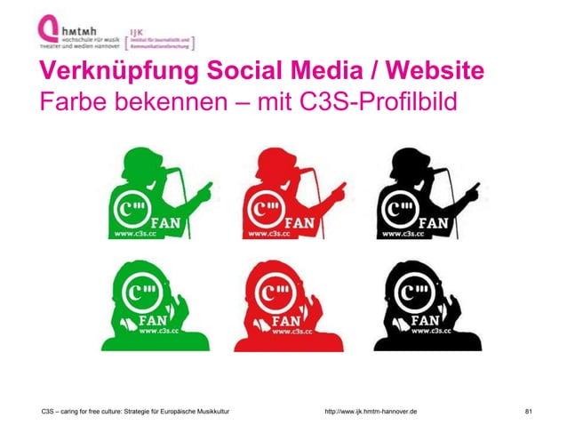 http://www.ijk.hmtm-hannover.de Verknüpfung Social Media / Website Farbe bekennen – mit C3S-Profilbild C3S – caring for fr...