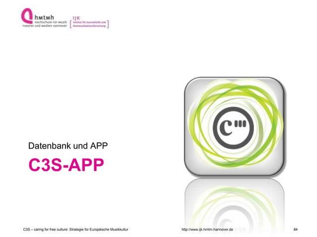 http://www.ijk.hmtm-hannover.de C3S-APP Datenbank und APP C3S – caring for free culture: Strategie für Europäische Musikku...