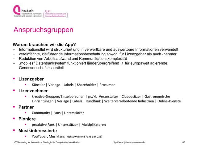 http://www.ijk.hmtm-hannover.de Anspruchsgruppen Warum brauchen wir die App? Informationsflut wird strukturiert und in ver...