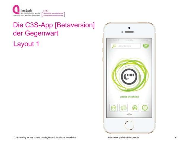 http://www.ijk.hmtm-hannover.de Die C3S-App [Betaversion] der Gegenwart Layout 1 C3S – caring for free culture: Strategie ...