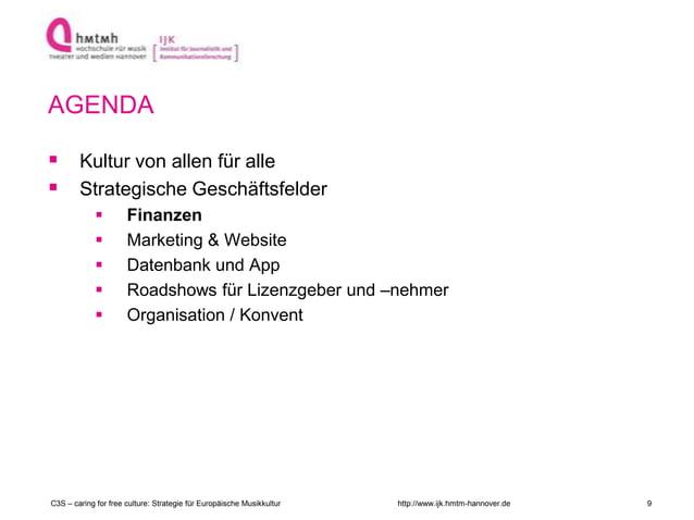 http://www.ijk.hmtm-hannover.deC3S – caring for free culture: Strategie für Europäische Musikkultur AGENDA  Kultur von al...