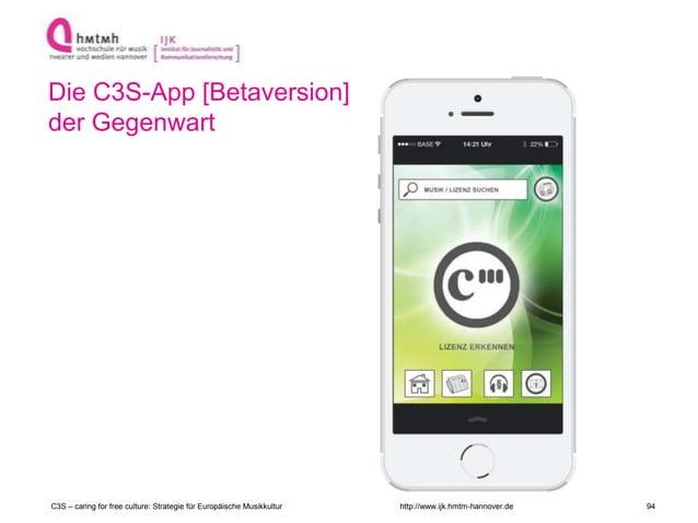 http://www.ijk.hmtm-hannover.de Die C3S-App [Betaversion] der Gegenwart C3S – caring for free culture: Strategie für Europ...