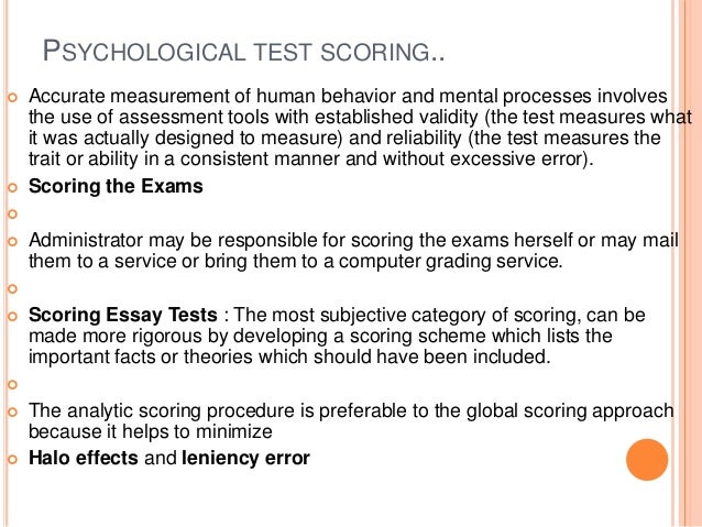 evaluating and scoring essay tests Essay tests can evaluate more complex cognitive or thinking skills assuming that rote memory and recall tasks are assessed more appropriately through objectives tests as true-false and multiple choice questions.