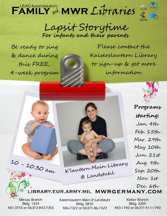Lapsit StorytimeK'lautern Main Library@ LandstuhlFor infants and their parentsBe ready to sing& dance duringthis FREE,4-we...