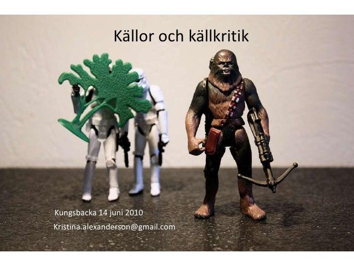 Källor och källkritik<br />Camouflage bu Stéfan CC (by, nc, sa)<br />Kungsbacka 14 juni 2010<br />Kristina.alexanderson@gm...