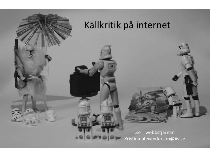 Källkritik på internet<br />.se   webbstjärnan<br />Kristina.alexanderson@iis.se<br />