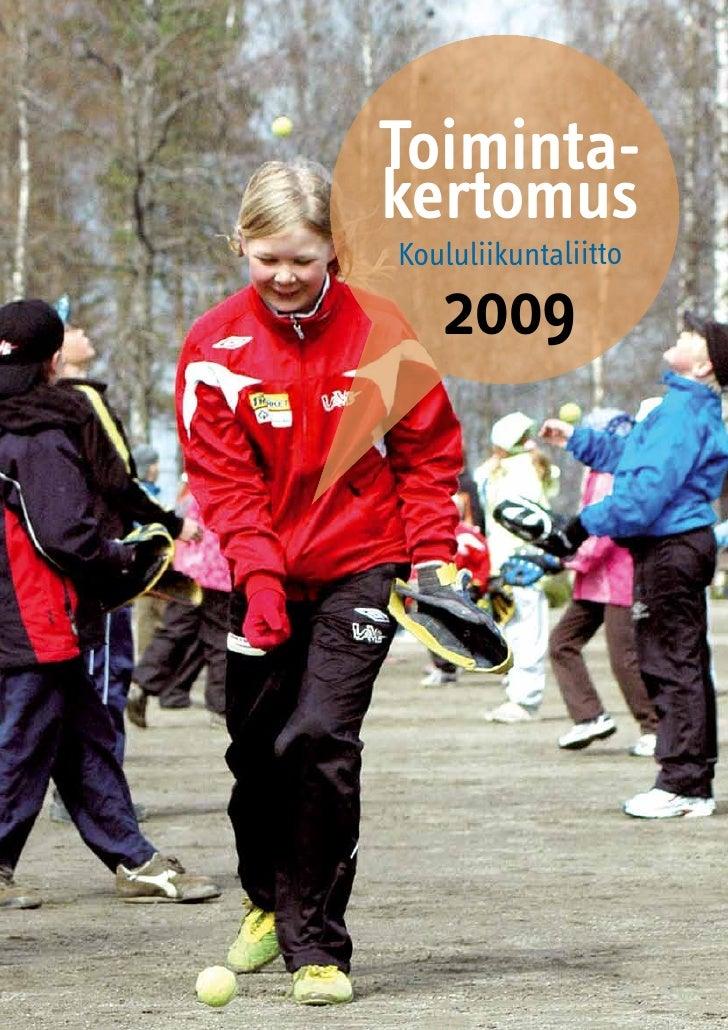 Toiminta- kertomus Koululiikuntaliitto     2009