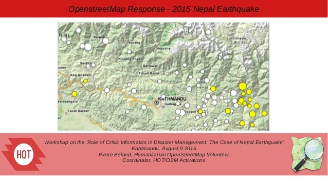 Workshop on the 'Role of Crisis Informatics in Disaster Management: The Case of Nepal Earthquake' Kahtmandu, August 9 2015...