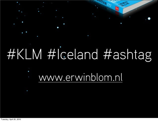 #KLM #Iceland #ashtag www.erwinblom.nl Tuesday, April 20, 2010