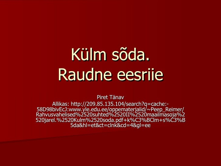 Külm sõda. Raudne eesriie Piret Tänav Allikas: http://209.85.135.104/search?q=cache:-58D98bivEcJ:www.yle.edu.ee/oppematerj...