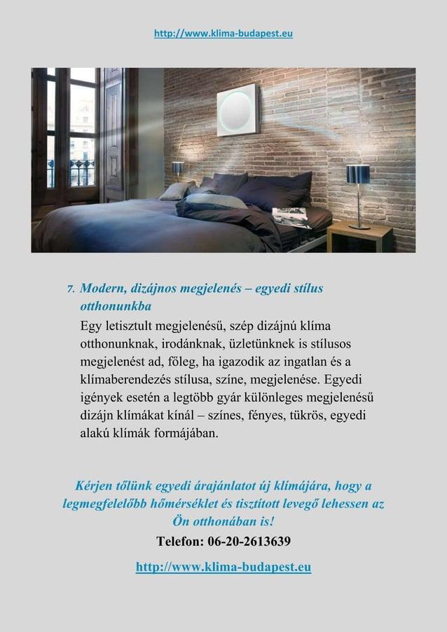 http://www.klima-budapest.eu 7. Modern, dizájnos megjelenés – egyedi stílus otthonunkba Egy letisztult megjelenésű, szép d...