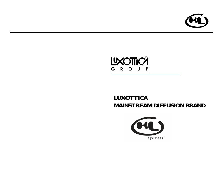 LUXOTTICA MAINSTREAM DIFFUSION BRAND