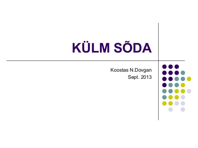 KÜLM SÕDA Koostas N.Dovgan Sept. 2013