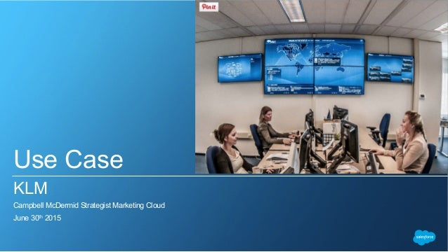 Use Case KLM Campbell McDermid Strategist Marketing Cloud June 30th 2015