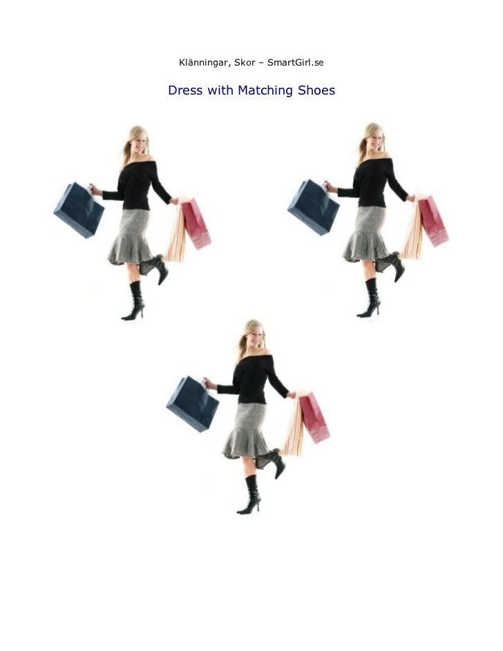 Klänningar, Skor – SmartGirl.seDress with Matching Shoes