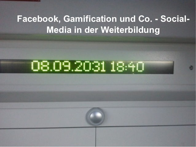 Facebook, Gamification und Co. - Social-      Media in der Weiterbildung