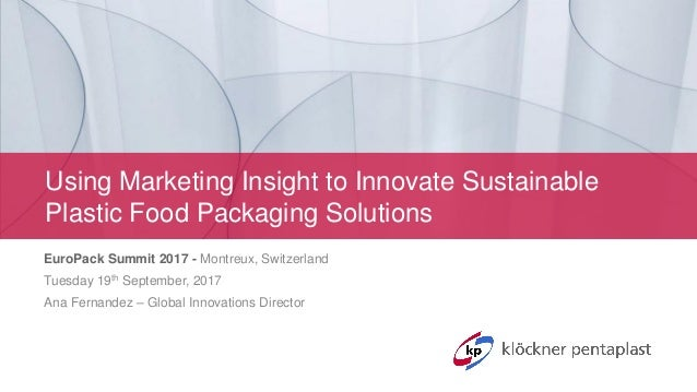 Using Marketing Insight to Innovate Sustainable Plastic Food
