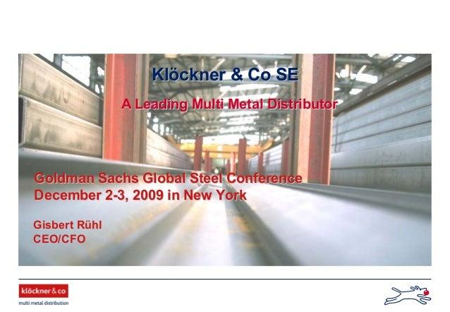 Goldman Sachs Global Steel ConferenceGoldman Sachs Global Steel Conference December 2December 2--3, 2009 in New York3, 200...