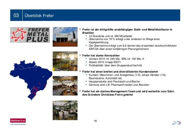 Folientitel03 Überblick Frefer • Frefer ist der drittgrößte unabhängigen Stahl- und Metalldistributor in Brasilien • 14 St...