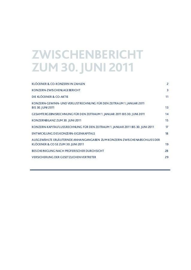 ZWISCHENBERICHT ZUM 30.JUNI 2011 KLÖCKNER & CO-KONZERN IN ZAHLEN 2 KONZERN-ZWISCHENLAGEBERICHT 3 DIE KLÖCKNER & CO-AKTIE 1...