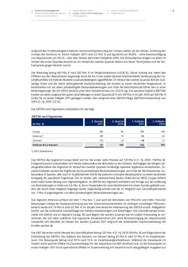 63 Konzern-Zwischenlagebericht 3 Wesentliche Kennzahlen des Konzerns für die ersten sechs Monate 4 Wirtschaftliches Umfeld...