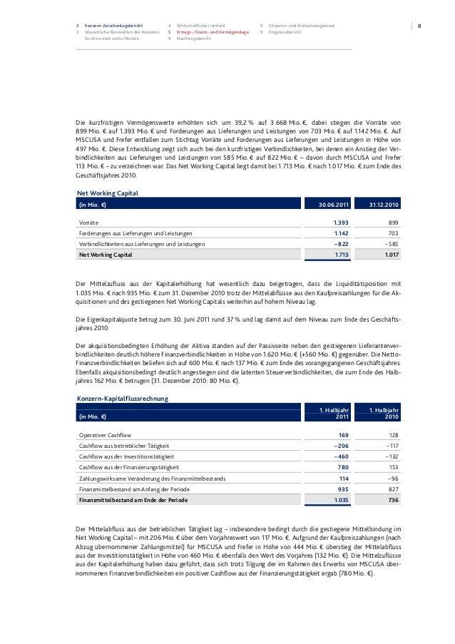83 Konzern-Zwischenlagebericht 3 Wesentliche Kennzahlen des Konzerns für die ersten sechs Monate 4 Wirtschaftliches Umfeld...