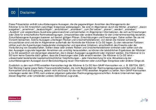 00 Disclaimer Diese Präsentation enthält zukunftsbezogene Aussagen, die die gegenwärtigen Ansichten des Managements der Kl...