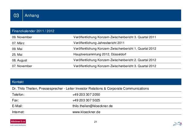 21 03 Anhang Finanzkalender 2011 / 2012 09. November Veröffentlichung Konzern-Zwischenbericht 3. Quartal 2011 07. März Ver...
