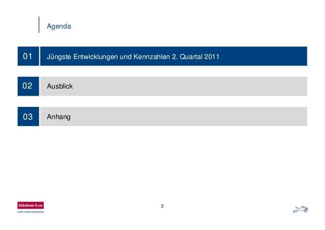 3 Agenda 03 01 Jüngste Entwicklungen und Kennzahlen 2. Quartal 2011 02 Ausblick Anhang