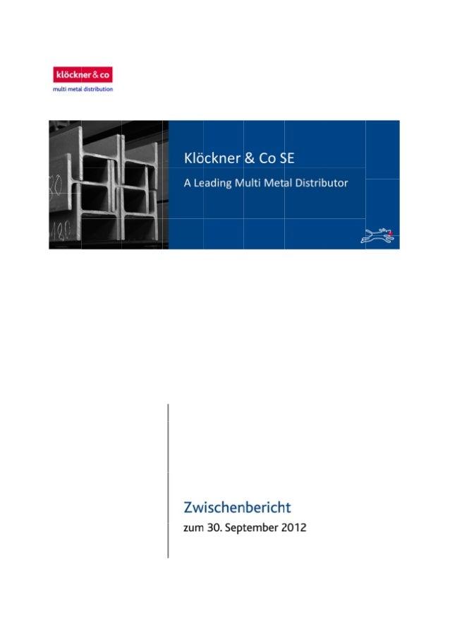 ZWISCHENBERICHT ZUM 30.SEPTEMBER 2012 KLÖCKNER & CO-KONZERN IN ZAHLEN 2 KONZERN-ZWISCHENLAGEBERICHT 3 KLÖCKNER & CO-AKTI...