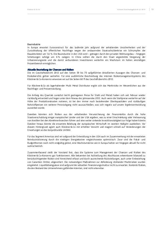Klöckner & Co SE Konzern-Zwischenlagebericht Q1 2013 14 Prognosebericht Für das zweite Quartal 2013 erwarten wir aus heuti...
