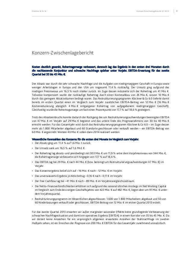 Klöckner & Co SE Konzern-Zwischenlagebericht Q1 2013 4 Strategische Entwicklung des Konzerns Klöckner&Co agiert auf intern...